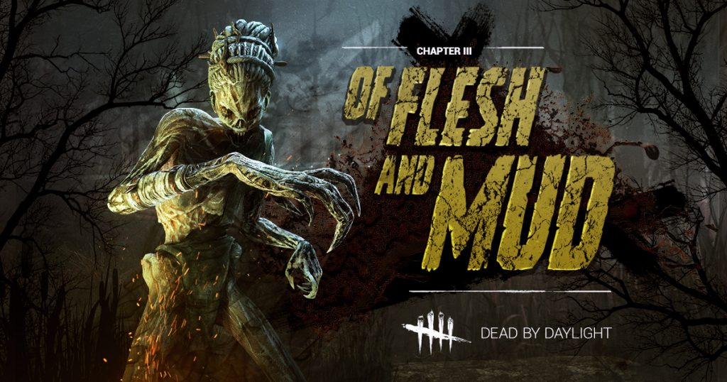 Dead by Daylight Flesh and Mud